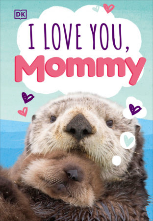 I Love You, Mommy by DK