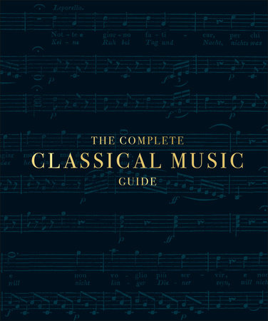 The Complete Classical Music Guide by DK