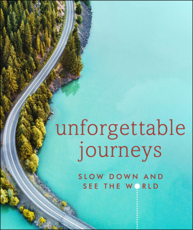 Unforgettable Journeys by DK Eyewitness