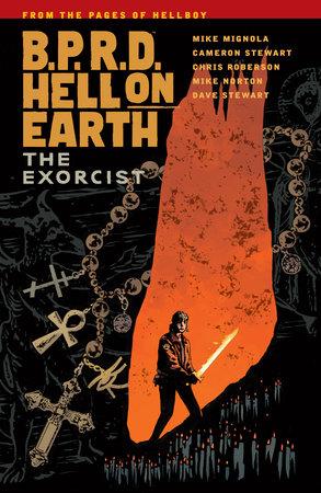 B.P.R.D. Hell on Earth Volume 14: The Exorcist by Mike Mignola, Cameron Stewart and Chris Roberson