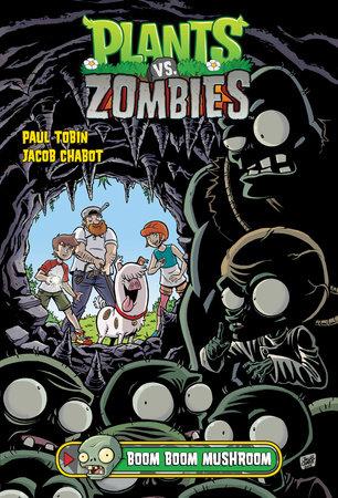 Plants vs. Zombies Volume 6: Boom Boom Mushroom by Paul Tobin