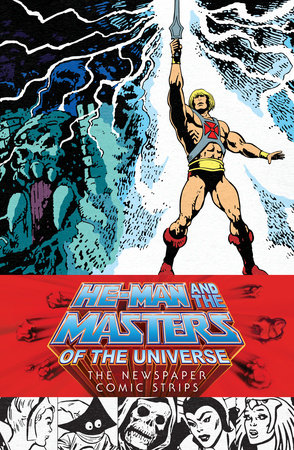 He-Man and the Masters of the Universe: The Newspaper Comic Strips by James Shull, Chris Weber and Karen Wilson
