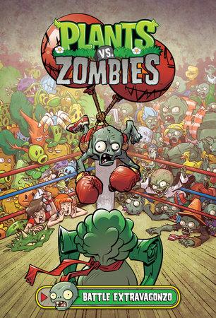 Plants vs. Zombies Volume 7: Battle Extravagonzo by Paul Tobin