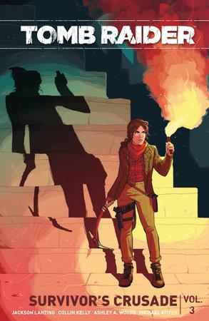 Tomb Raider Volume 3: Crusade by Crystal Dynamics, Jackson Lanzing and Collin Kelly