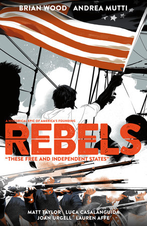 Rebels: These Free and Independent States by Brian Wood