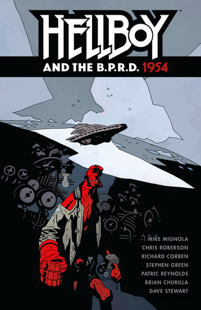Hellboy and the B.P.R.D.: 1954 by Mike Mignola and Chris Roberson