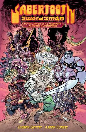 Sabertooth Swordsman Volume 1 (Second Edition) by Damon Gentry