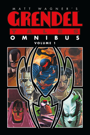 Matt Wagner's Grendel Tales Omnibus Volume 1 by James A. Robinson, Steve Seagle and Darko Macan