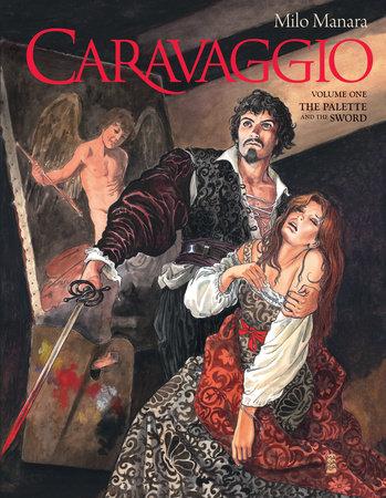 Caravaggio Volume 1 by Milo Manara