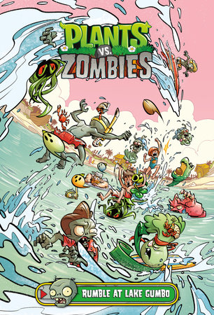 Plants vs. Zombies Volume 10: Rumble at Lake Gumbo by Paul Tobin