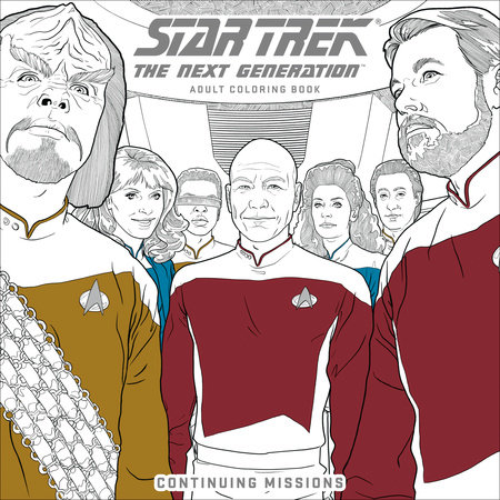Star Trek: The Next Generation Adult Coloring Book-Continuing Missions by CBS
