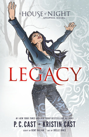 Legacy: A House of Night Graphic Novel Anniversary Edition by P.C. Cast, Kristin Cast and Kent Dalian