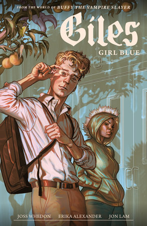 Buffy the Vampire Slayer Season 11: Giles - Girl Blue by Joss Whedon and Erika Alexander