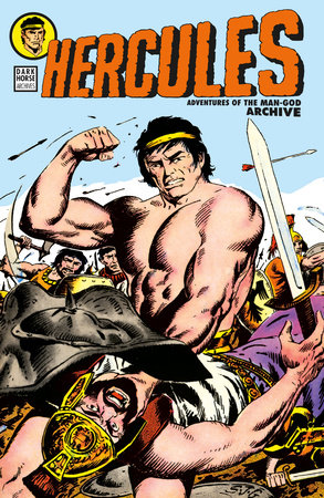 Hercules: Adventures of the Man-God Archive by Joe Gill