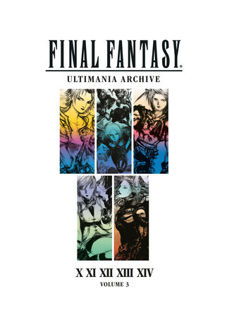 Final Fantasy Ultimania Archive Volume 3 by Square Enix |  PenguinRandomHouse com: Books