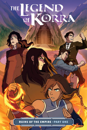 The Legend of Korra: Ruins of the Empire Part One by Michael Dante DiMartino and Bryan Konietzko