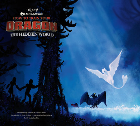The Art of How to Train Your Dragon: The Hidden World by Linda Sunshine
