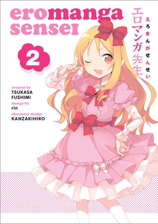 Eromanga Sensei Volume 2 by Tsukasa Fushimi