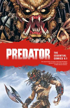 Predator: The Essential Comics Volume 1 by Mark Verheiden