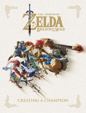 The Legend of Zelda: Breath of the Wild--Creating a Champion by