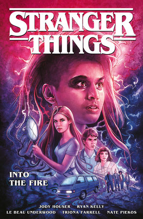 Stranger Things: Into the Fire (Graphic Novel) by Jody Houser