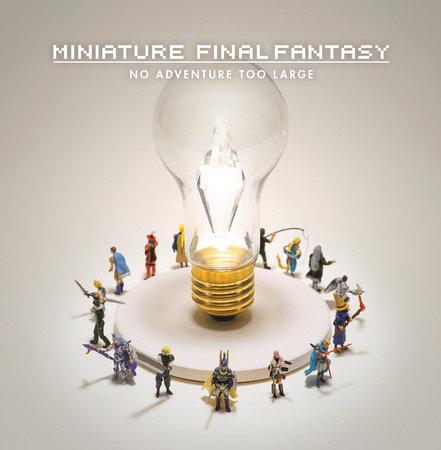 Miniature Final Fantasy by Square Enix and Tatsuya Tanaka