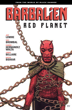 Barbalien: Red Planet--From the World of Black Hammer by Jeff Lemire and Tate Brombal