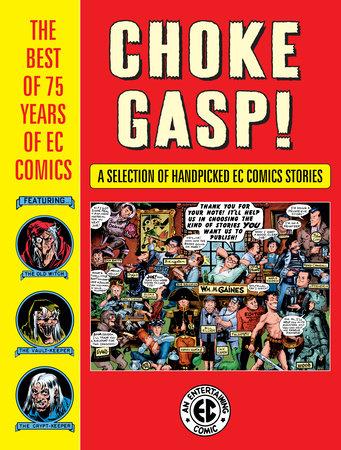 Choke Gasp! The Best of 75 Years of EC Comics by Harvey Kurtzman