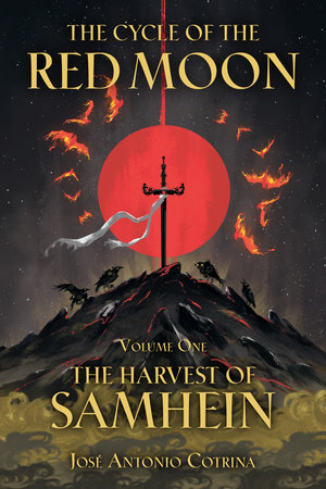 The Cycle of the Red Moon Volume 1: The Harvest of Samhein by José Antonio Cotrina