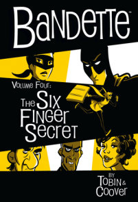 Bandette Volume 4: The Six Finger Secret