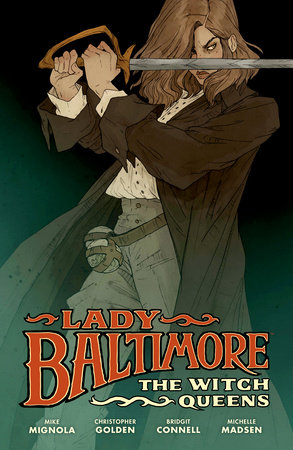 Lady Baltimore: The Witch Queens by Mike Mignola and Christopher Golden