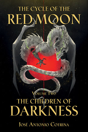 The Cycle of the Red Moon Volume 2: The Children of Darkness by José Antonio Cotrina