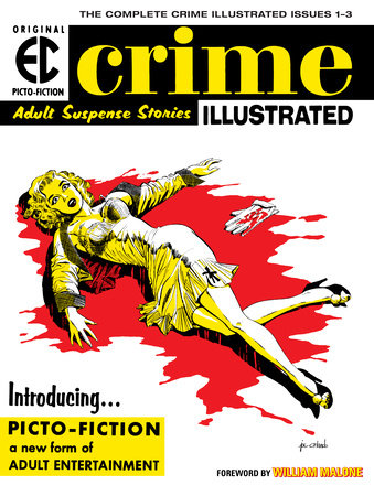 The EC Archives: Crime Illustrated by Al Feldstein and Jack Oleck