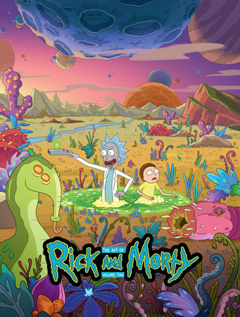 The Art of Rick and Morty Volume 2 by Jeremy Gilfor