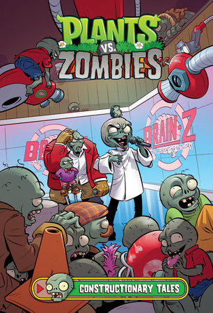 Plants vs. Zombies Volume 18: Constructionary Tales by Paul Tobin