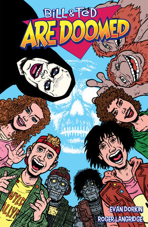 Bill and Ted Are Doomed by Evan Dorkin and Ed Solomon