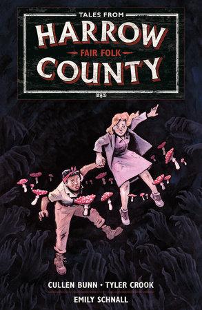 Tales from Harrow County Volume 2: Fair Folk by Cullen Bunn