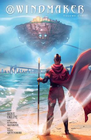 WindMaker Volume 1 by Roye Okupe