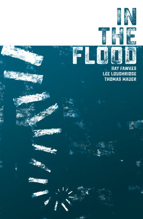 In the Flood by Ray Fawkes