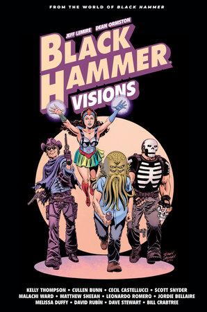 Black Hammer: Visions Volume 2 by Scott Snyder, Cecil Castellucci, Mariko Tamaki and Kelly Thompson