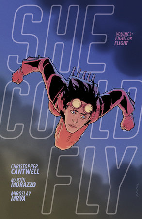 She Could Fly Volume 3: Fight or Flight by Christopher Cantwell