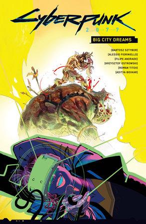 Cyberpunk 2077: Big City Dreams by Bartosz Sztybor
