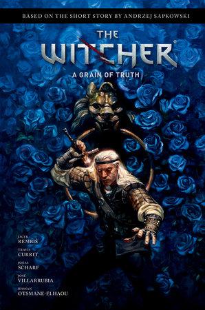 Andrzej Sapkowski's The Witcher Volume 1: A Grain of Truth by Jacek Rembis
