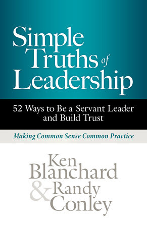 Simple Truths of Leadership by Ken Blanchard and Randy Conley