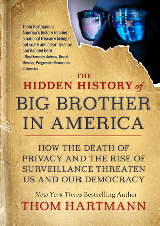 The Hidden History of Big Brother in America by Thom Hartmann