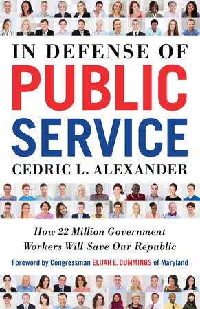 In Defense of Public Service by Cedric L. Alexander