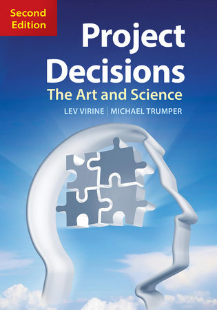 Project Decisions, 2nd Edition by Lev Virine and Michael Trumper