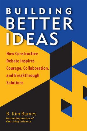 Building Better Ideas by B. Kim Barnes