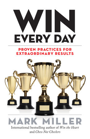 Win Every Day by Mark Miller