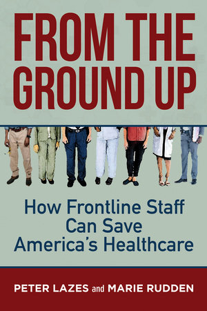 From the Ground Up by Peter Lazes and Marie Rudden